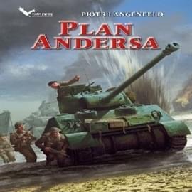 Langenfeld Piotr - Czerwona ofensywa   Tom 03  Plan Andersa [audiobook PL]