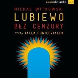Witkowski Michal - Lubiewo  Bez cenzury [audiobook PL]