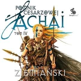 Ziemia�ski Andrzej - Pomnik cesarzowej Achai Tom 04 [audiobook PL]