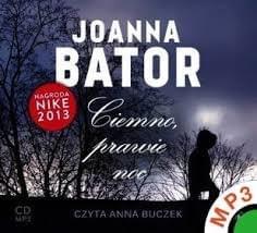Bator Joanna - Ciemno, prawie noc [audiobook PL][czyt.A.Buczek]