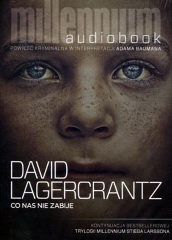 Lagercrantz David - Co nas nie zabije [AUDIOBOOK PL]
