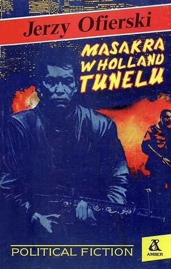 Masakra w Holland Tunelu - Jerzy Ofierski